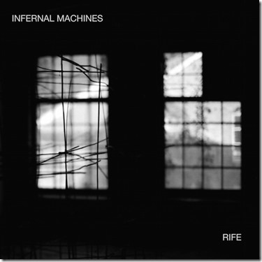 Infernal Machines - Rife