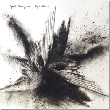 Ipek Gorgun - Aphelion