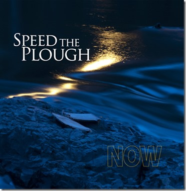 Speed the Plough - Now