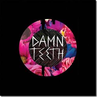 Damn Teeth