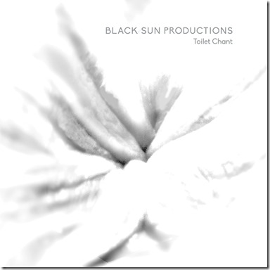 Black Sun Productions - Toilet Chant