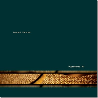 Laurent Perrier - Plateforme 2