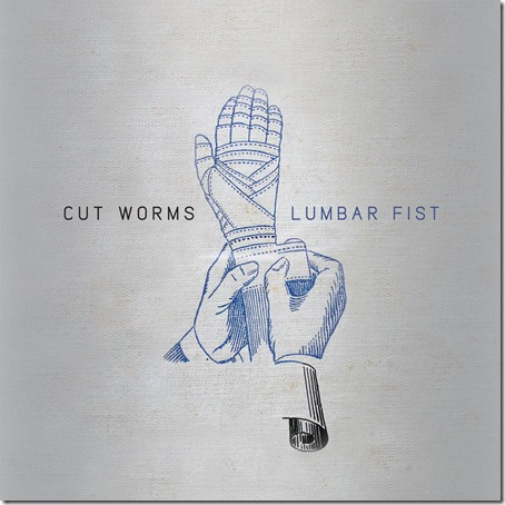 Cut Worms - Lumbar Fist