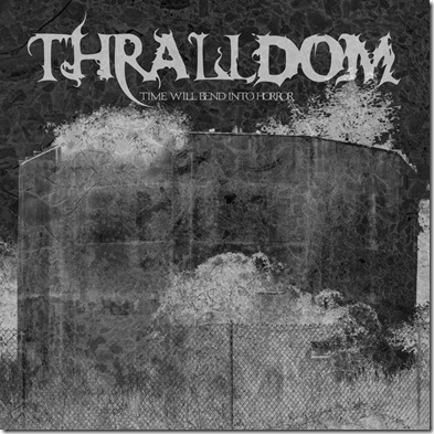 Thralldom - Time Will Bend