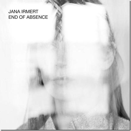 Jana Irmert - End of Absence