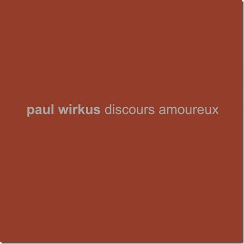 Paul Wirkus – Discours Amoureux