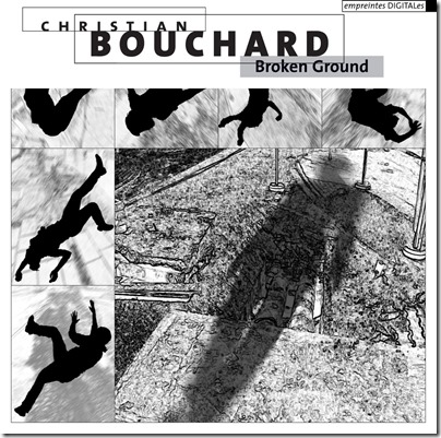 Christian Bouchard – Broken Ground