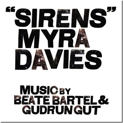 Myra Davies Music by Beate Bartel & Gudrun Gut – Sirens