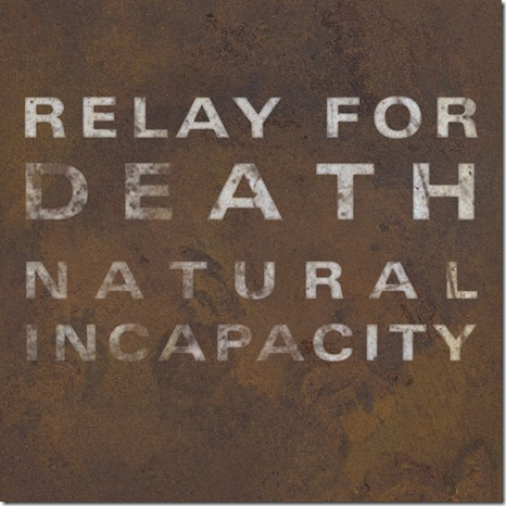 Relay for Death - Natural Incapacity