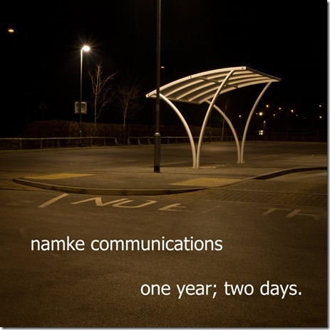 Namke Communications – One Year Two Days