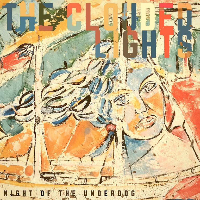 The Clouded Lights – Night of the Underdog | Aural Aggravation