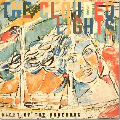 The Clouded Lights -Night of the Underdog