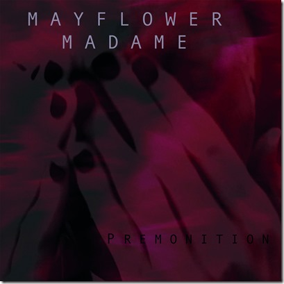 Mayflower Madame – Premonition EP