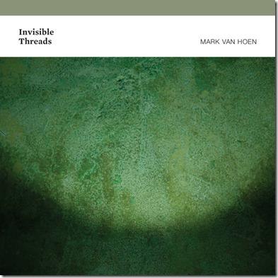Mark Van Hoen - Invisible Threads