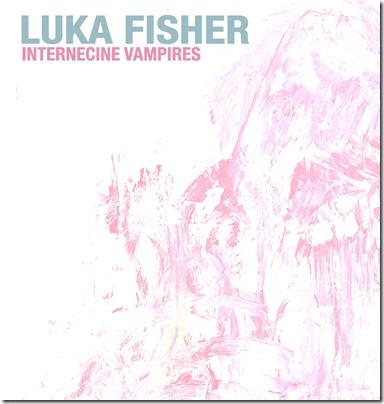 Luka Fisher – Internecine Vampires