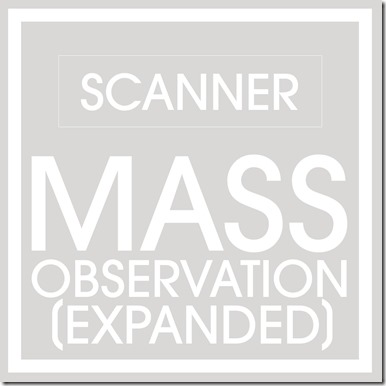 Scanner – Mass Observation