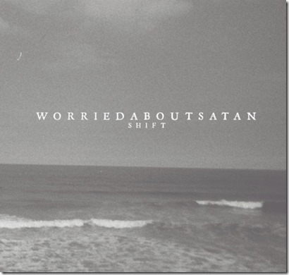 worriedaboutsatan – Shift