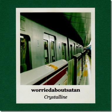 worriedaboutsatan – Crystalline