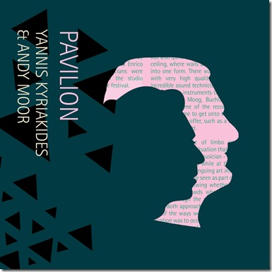 Yannis Kyriakides Andy Moor – Pavilion